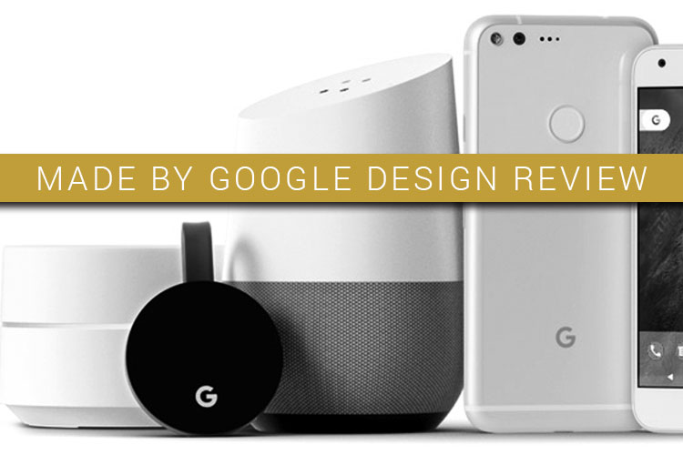 Made by Google Design Review with image of the Made by Google product line