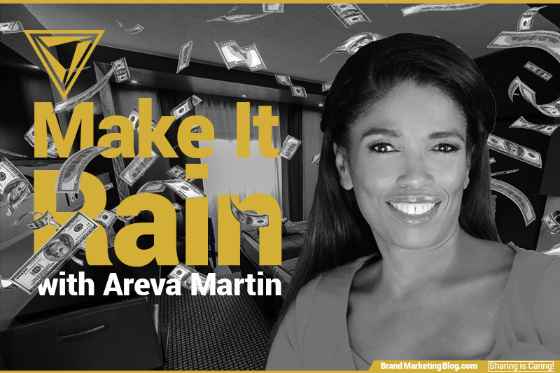 Make it Rain with Areva Martin. Brand Marketing Blog .com Sharing is Caring. Picture of Areva Martin with money falling around her.