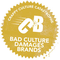 Crappy Culture Catastrophe Bad Culture Damages The Brand