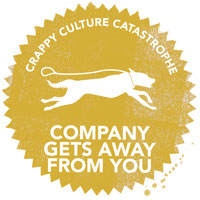 Crappy Culture Catastrophe Company Gets Away From You