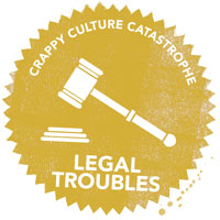 Crappy Culture Catastrophe Legal Troubles