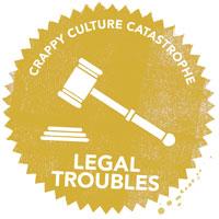 Crappy Culture Catastrophe Legal Troubles