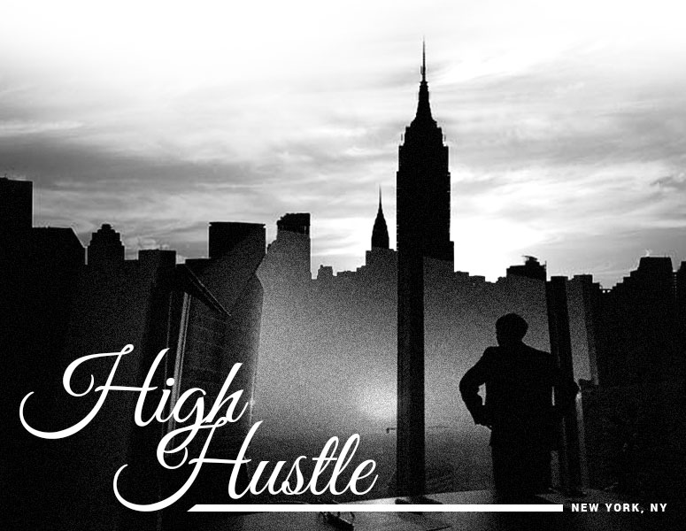High hustle. New York, NY.