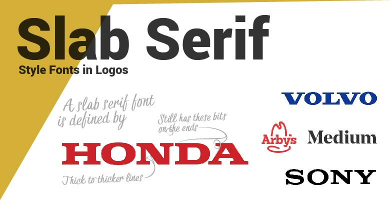 Slab serif type fonts in logos. Honda, Volvo, Arbys, Medium and Sony