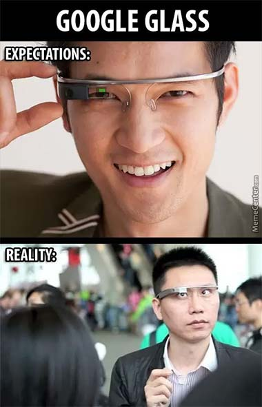 Google Glass. Expectations vs Reality