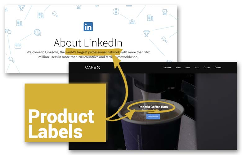 LinkedIn's product label is the world's largest professional network, and CafeX labes their product as robotic coffee bars