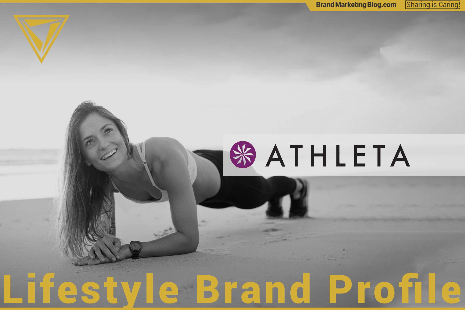 Athleta. Lifestyle Brand Profile