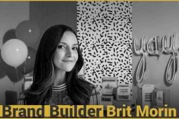 Brand Builder: Brit Morin