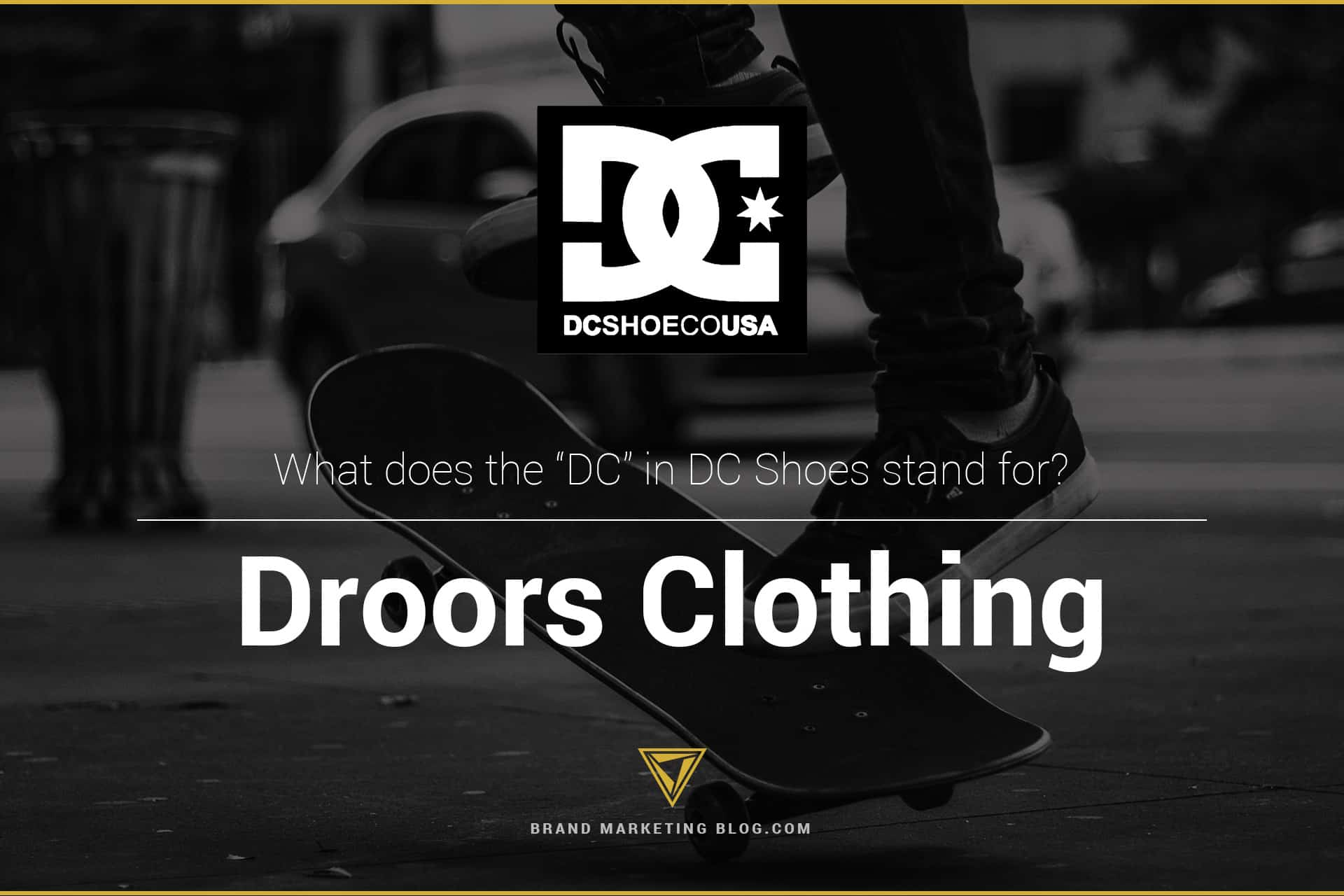 "DC Shoe USA logo. What does the ""DC"" in DC Shoes stand for? Droors Clothing"