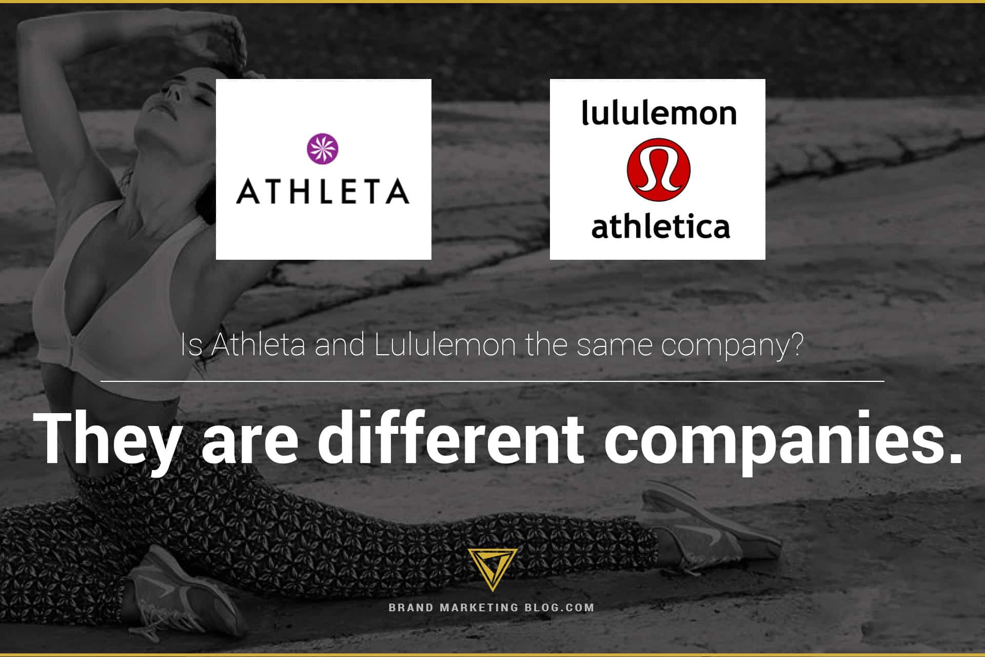 Are Lululemon and Athleta the same company? They are different companies.