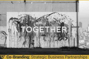 Co-Branding: Strategic Business Partnerships
