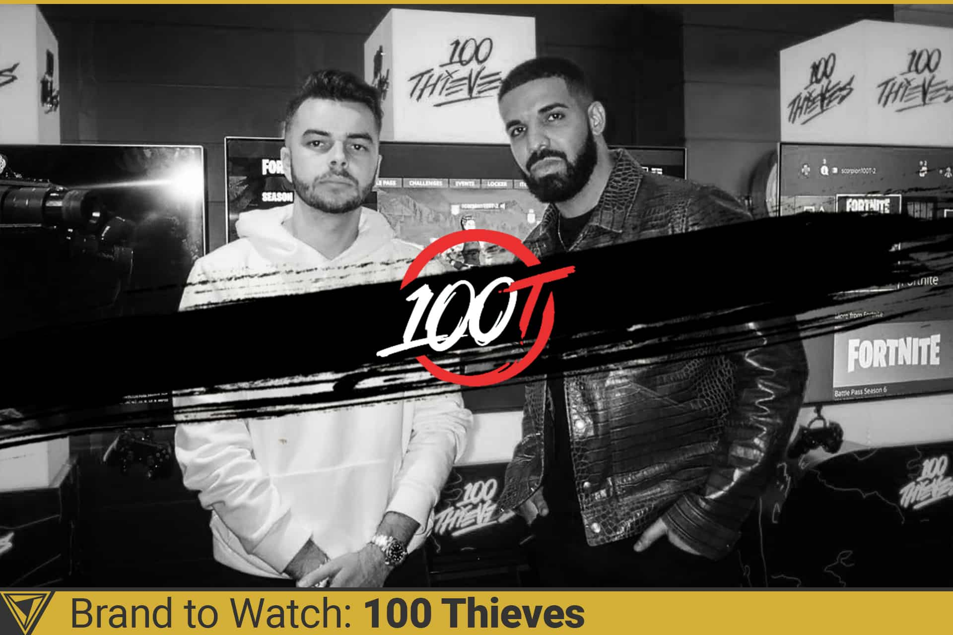 Brand to Watch. 100 Thieves. Nadeshot and Drake.